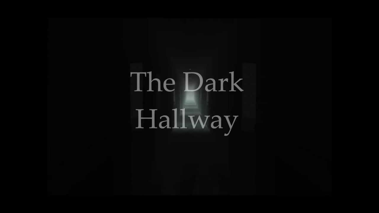 The Dark Hallway(read DB)