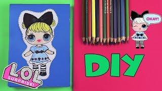 ЛОЛ Блокнот без клея Как нарисовать куклу ЛОЛ / DIY LOL Surprise dolls notebook