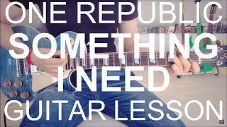 One republic: Something i need (GUITAR TUTORIAL/LESSON#37)