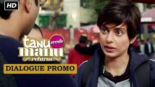 Meet Kusum aka Datto! | Dialogue Promo | Tanu Weds Manu Returns | Kangana Ranaut, R. Madhavan