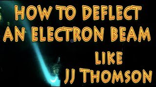 Demonstrating JJ Thomson experiment on charge to mass ratio