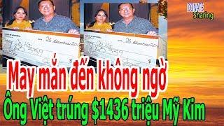 May mắn đến không ngờ Ông Việt trúng $1.436 triệu Mỹ Kim  - Donate Sharing