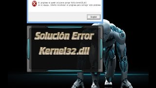 Solucionar Error Kernel32.dll Full (Español) (Mega)(2019)