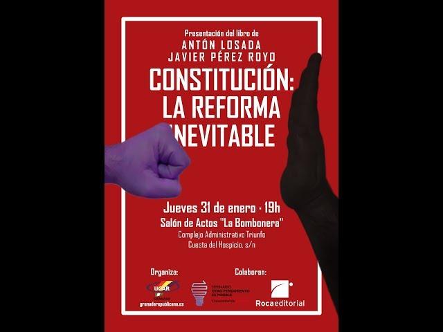 """Presentación en Granada de """"Constitución꞉ La Reforma Inevitable"""" - Pérez Royo y Antón Losada"""