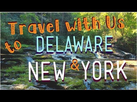 Travel with Us ~ DELAWARE & NEW YORK