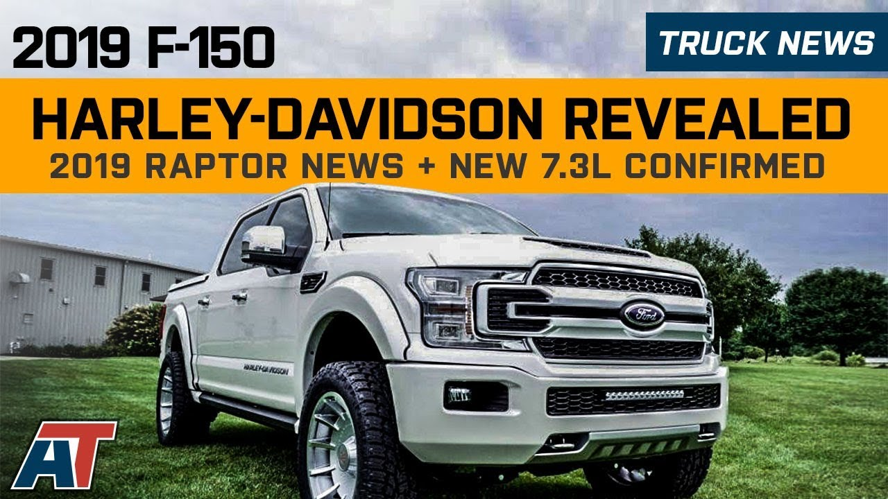 2019 F150 Harley Davidson Revealed 2019 Raptor Update 73l V8 Confirmed Give Away Truck News