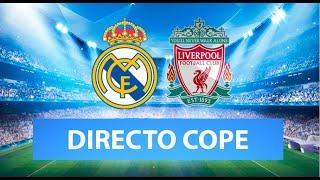 (SOLO AUDIO) Directo del Real Madrid 3-1 Liverpool en Tiempo de Juego COPE