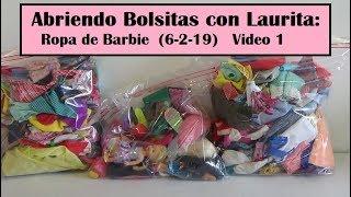 Abriendo Bolsitas con Laurita:  Ropa de Barbie  (6 de Febrero 2019)   Video 1