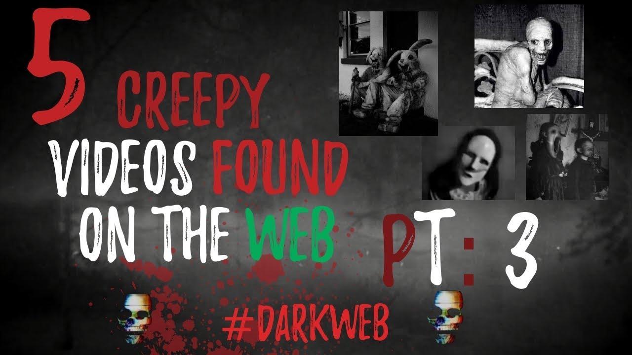 Top 5 Creepy Videos From The Dark Web Pt 3 2019 Deepweb Creepy Strange