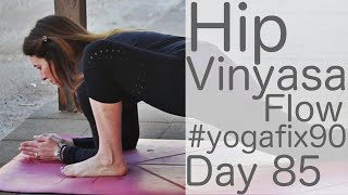 Video 32 Minute Hip Vinyasa Flow Day 85 Yoga Fix 90 with Fightmaster Yoga download MP3, 3GP, MP4, WEBM, AVI, FLV Maret 2018