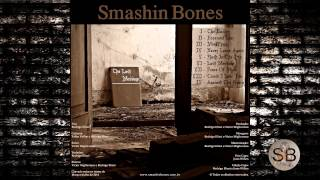 Smashin Bones - The Last Message [CD COMPLETO/ FULL ALBUM] HD [Post Grunge]
