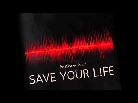Aviatica & Ismir - Save your Life