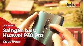 Hands on Oppo Reno, pendatang baru penantang kamera Huawei P30 Pro