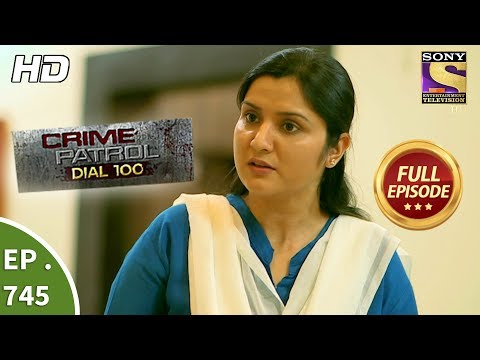 Crime Patrol Dial 100 - Ep 745 - Full Episode - 30th  March, 2018 thumbnail