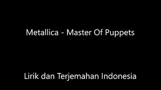 Metallica - Master Of Puppets Lirik dan Terjemahan Indonesia