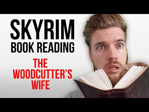 Skyrim Book Reading: The Woodcutter's Wife (Part 1) thumbnail