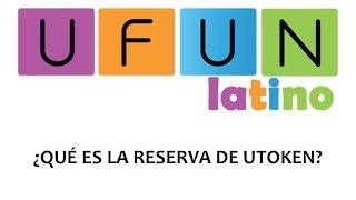 Utoken en Español - Ufun Latino - Qué es la Reserva Utoken