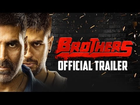 Brothers Official Trailer | Akshay Kumar,...