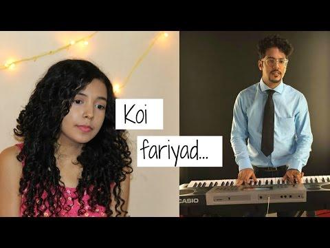 KOI FARIYAD - TUM BIN 2   Teri Fariyad (Female Cover)   Shreya Karmakar ft. Aasim Ali   Jagjit Singh