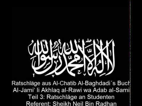 Ratschläge aus Chatib Al Baghdadi´s Buch - 3. Ratschläge an Studenten