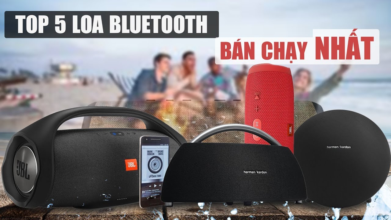 TOP 5 Dòng Loa Bluetooth Tốt Nhất năm 2019 – Nhỏ gọn, Nghe Hay, Công Suất Lớn, Pin Trâu