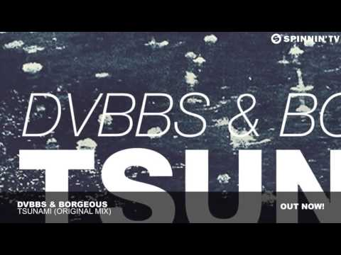 Dvbbs & Borgeous Tsunami Original Mix