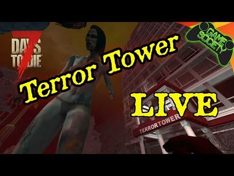 7D2D LIVE - Escape From Terror Tower