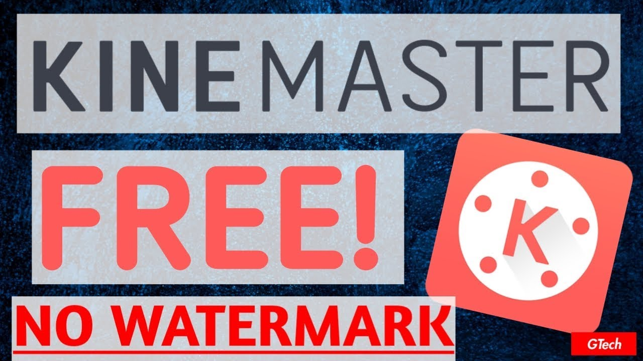 KINEMASTER Without Watermark - FREE DOWNLOAD - KINEMASTER Pro FREE! by GTech