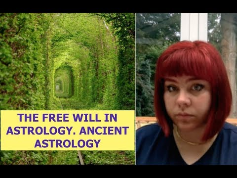THE FREE WILL IN ASTROLOGY. ANCIENT ASTROLOGY