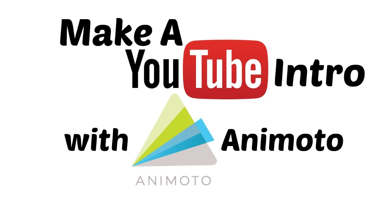How To Make A Youtube Intro With Animoto