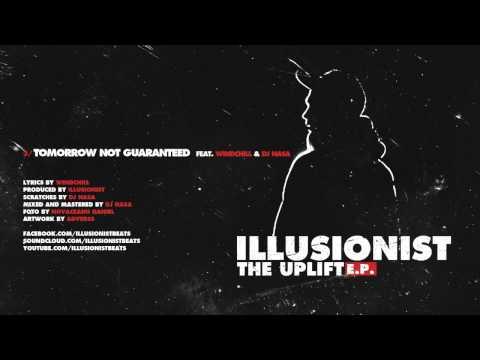 ILLusionist - Tomorrow Not Guaranteed (ft. WindchILL & Dj Nasa)