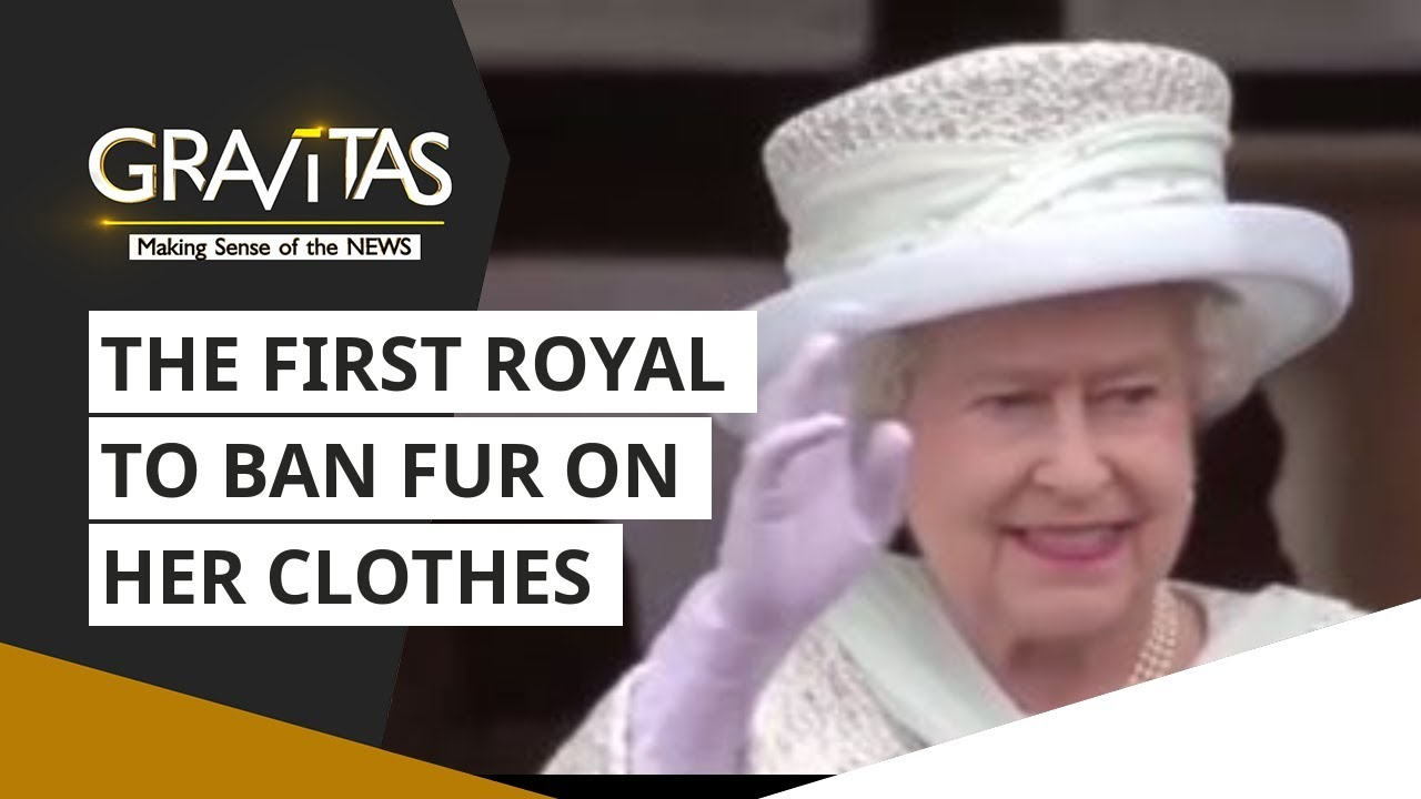 Gravitas: Queen Elizabeth: The first royal to ban fur on her clothes