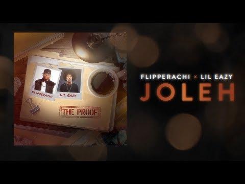 JOLEH - FLIPPERACHI X LIL EAZY FT. DAFFY