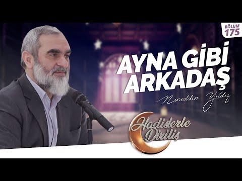 AYNA GİBİ ARKADAŞ | Nurettin Yıldız | Hadislerle Diriliş - 175.Ders