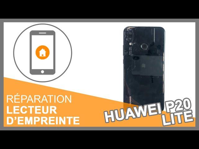 Réparation Lecteur empreinte Huawei P20 lite