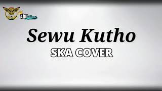 Sewu kutho regea ska cover