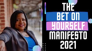 The Bet on Yourself Manifesto