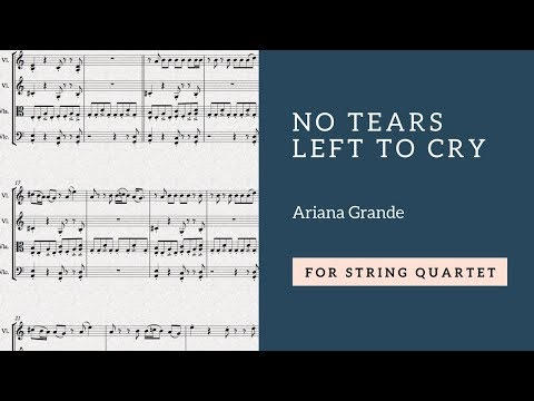 Ariana Grande - No Tears Left to Cry for string quartet (SHEET MUSIC)