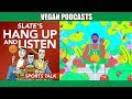 The NBA Athletes Going Vegan | Slate Magazine's Hang Up and Listen Podcast #1