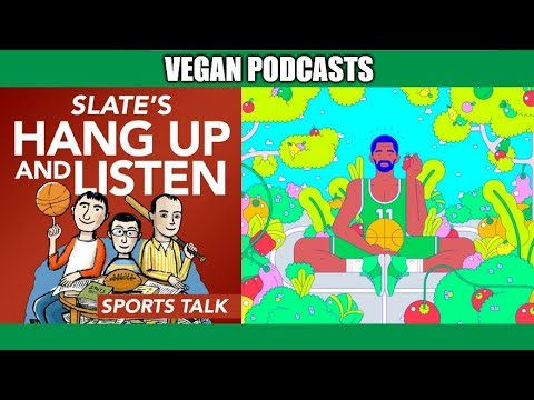 The NBA Athletes Going Vegan | Slate Magazine's Hang Up and Listen Podcast #1 | Dec. 4, 2017