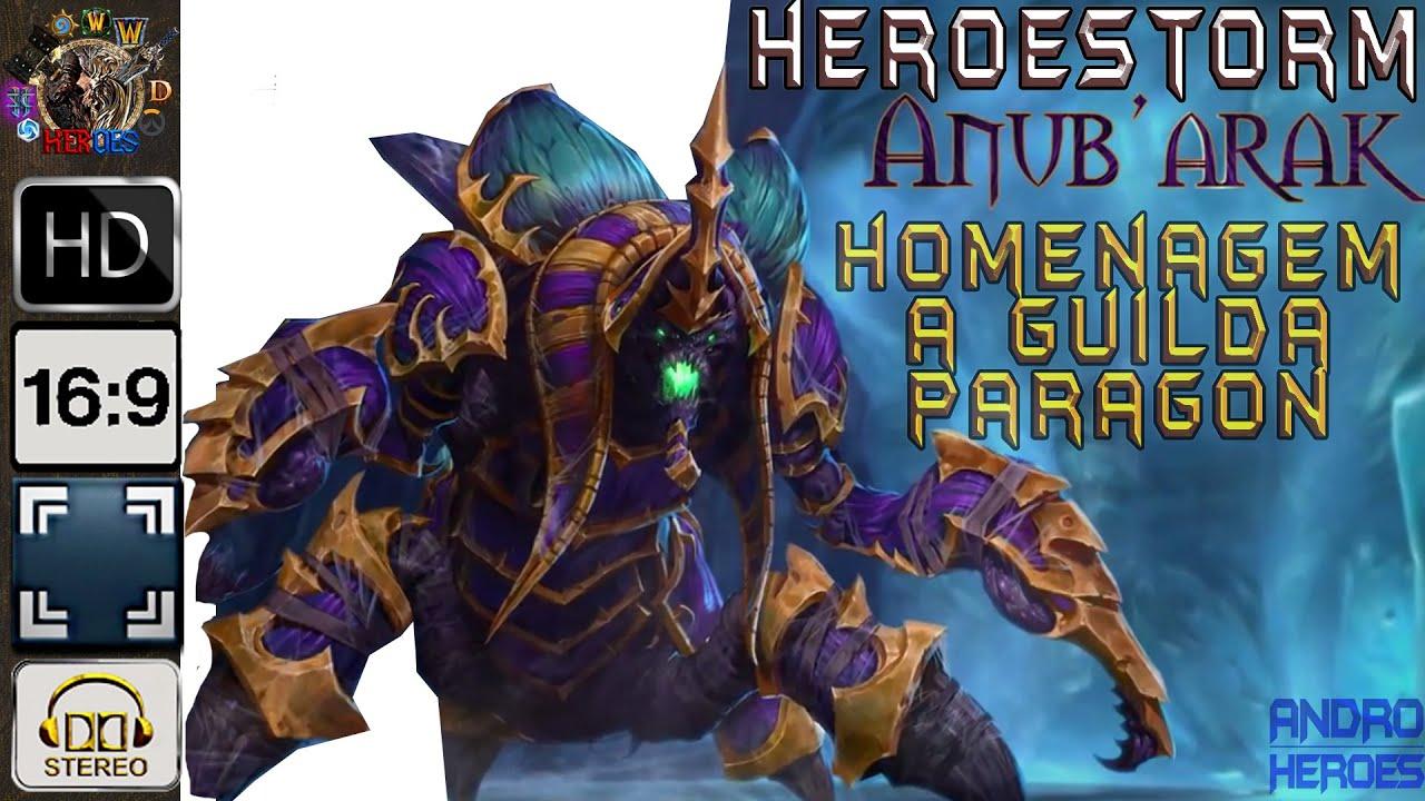 De Anubarak Para A Guilda Paragon ᴴᴰ Heroestorm