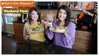 What's For Dinner | Easy Weekend Meal | 2019 | The2Orchids