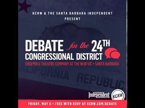 KDRW FM Santa Barbara 24th Congressional District Debate May 6 2016