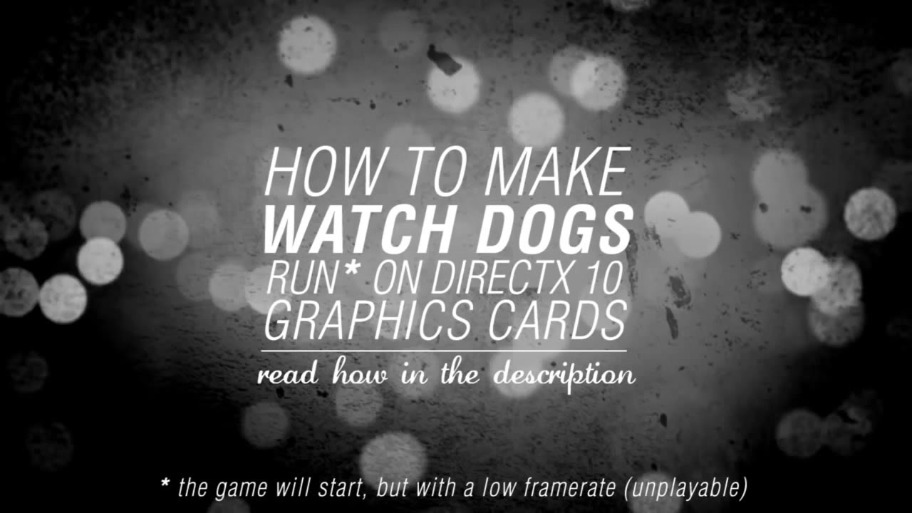 How To Run Watch Dogs On Directx
