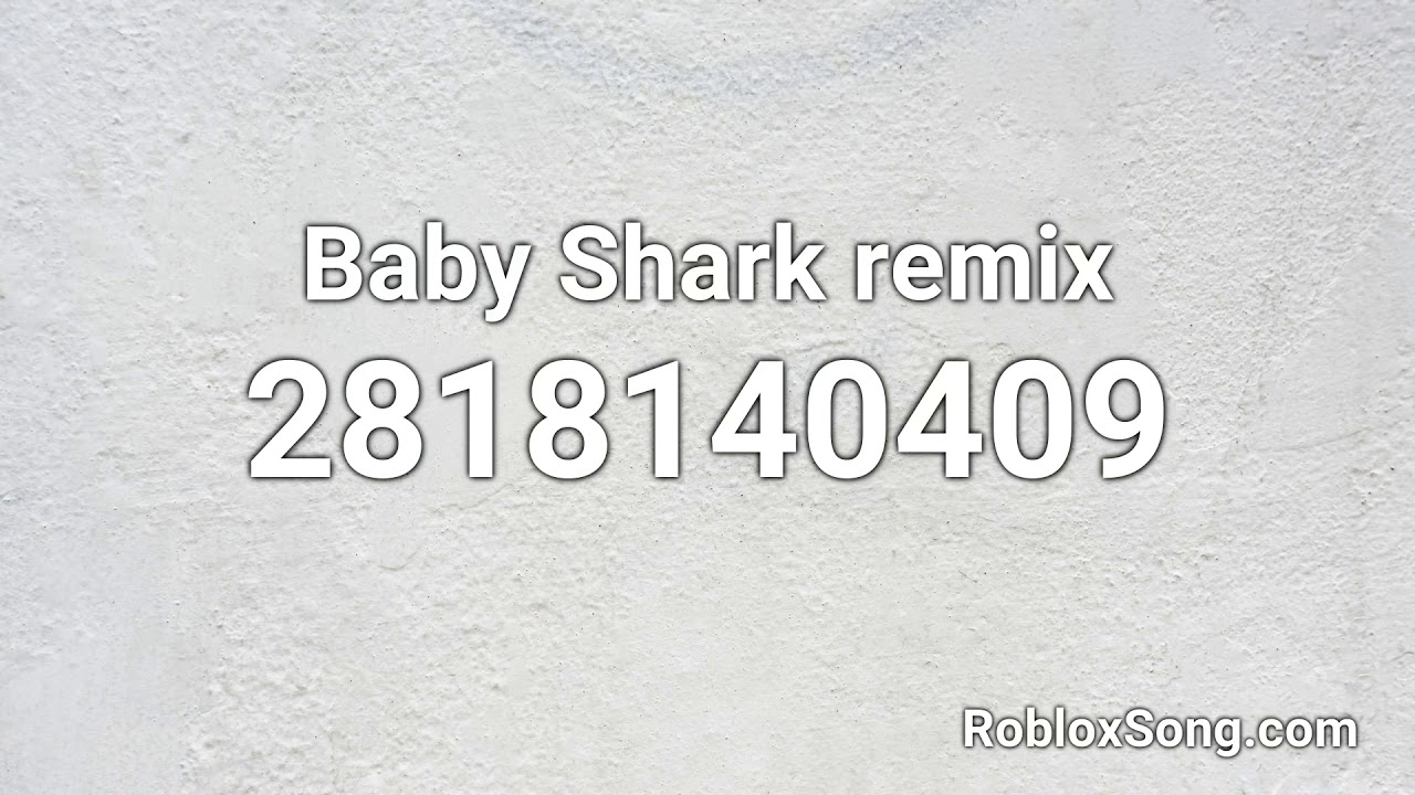 Baby Shark Remix Roblox Id Music Code Youtube