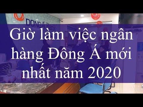 Giờ làm việc ngân hàng Đông Á mới nhất năm 2020
