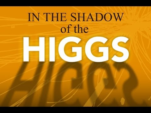 In the Shadow of the HIGGS!