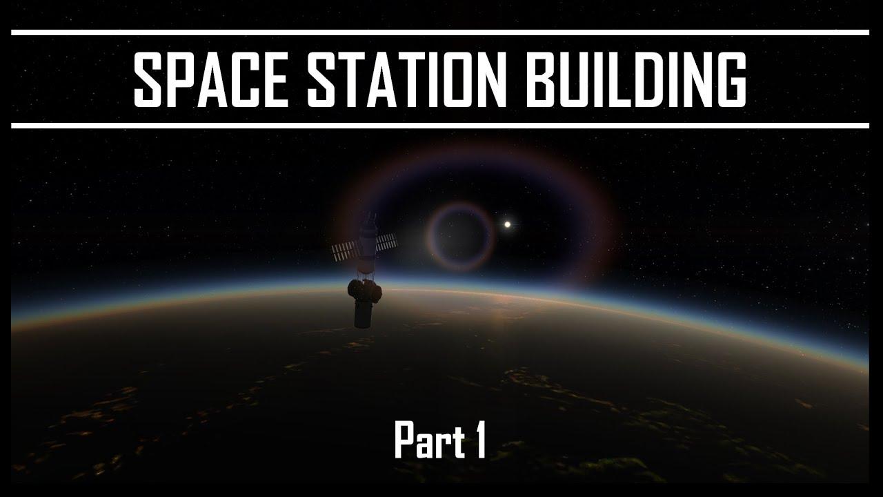 KSP/RSS - Building A Space Station (Part 1)