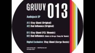 Audiojack feat Kevin Knapp - Stay Glued (Gorge Remix) (GRUUV Records)