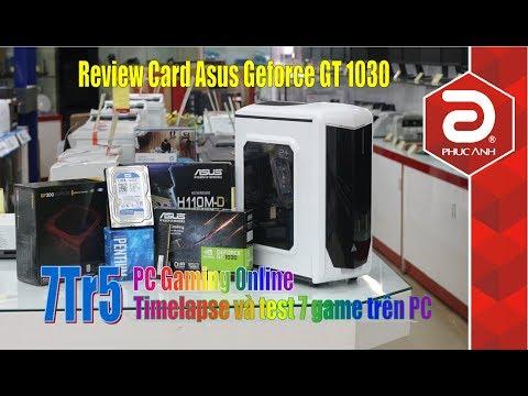 Đánh giá card VGA Asus Geforce GT 1030 | Cấu hình PC Gaming Online siêu rẻ chỉ 7.5tr